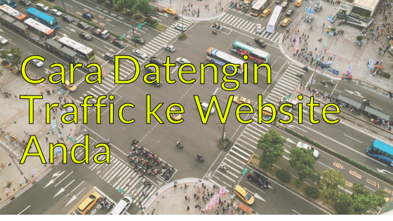 Mendatangkan traffic visitor ke website