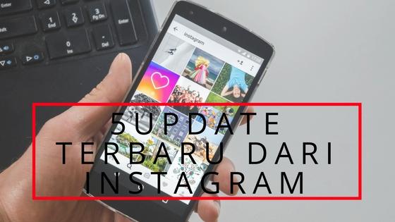 5 Update Terbaru Dari Instagram Untuk Pemilik Toko Online