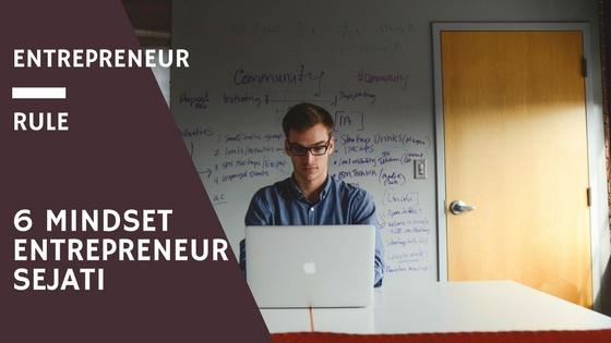 Anda Entrepreneur? Maka Anda Harus Punya 6 Mindset Ini.