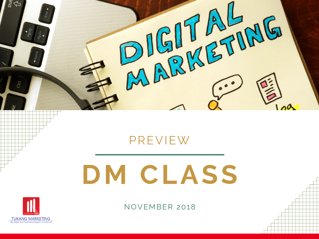 Preview Digital Marketing Mastery 23-24 November, Surabaya.
